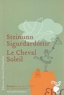 Le cheval soleil - Steinunn Sigurdardottir