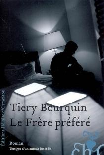Le frère préféré - TieryBourquin