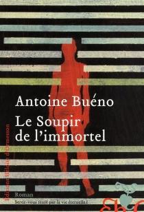 Le soupir de l'immortel - AntoineBuéno