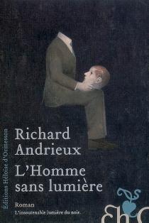 L'homme sans lumière - RichardAndrieux