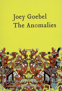 The Anomalies - Joey Goebel