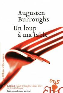Un loup à ma table - AugustenBurroughs