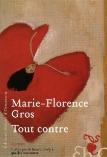 Tout contre - Marie-FlorenceGros