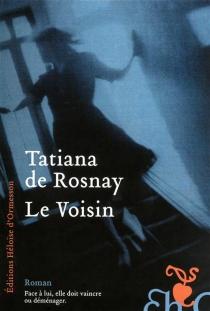 Le voisin - Tatiana deRosnay