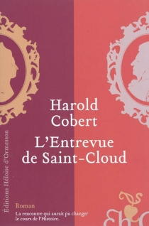 L'entrevue de Saint-Cloud - Harold Cobert