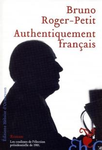 Authentiquement français - BrunoRoger-Petit