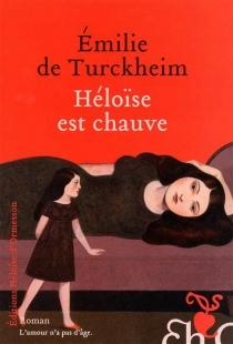 Héloïse est chauve - Emilie deTurckheim