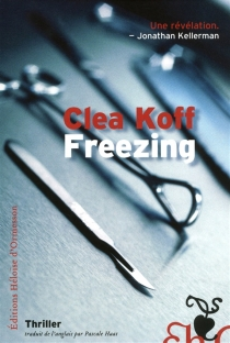 Freezing : thriller - Clea Koff