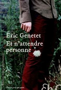 Et n'attendre personne - ÉricGenetet