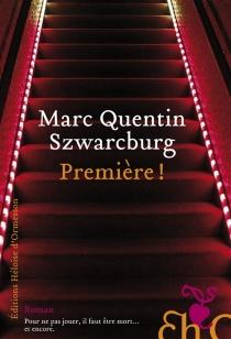 Première ! - Marc QuentinSzwarcburg