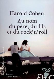 Au nom du père, du fils et du rock'n'roll - HaroldCobert
