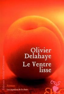Le ventre lisse - OlivierDelahaye