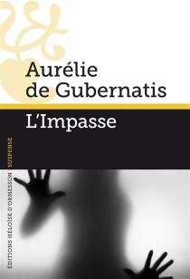 L'impasse - Aurélie deGubernatis