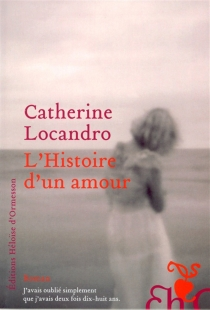 L'histoire d'un amour - CatherineLocandro