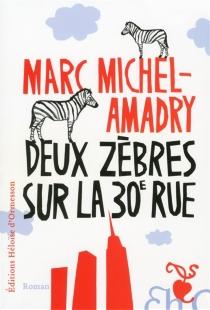 Deux zèbres sur la 30e rue - MarcMichel-Amadry