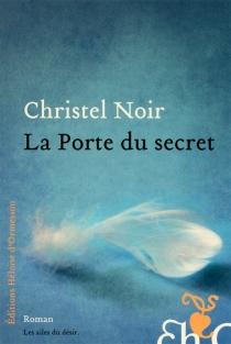 La porte du secret - ChristelNoir