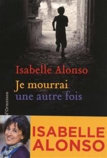 Je mourrai une autre fois - IsabelleAlonso