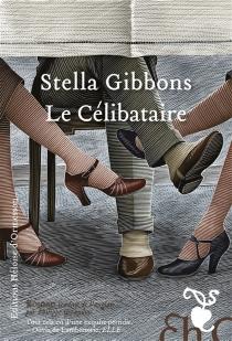 Le célibataire - StellaGibbons