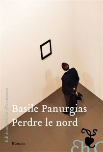 Perdre le nord - BasilePanurgias