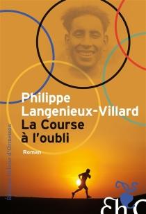 La course à l'oubli - PhilippeLangenieux-Villard