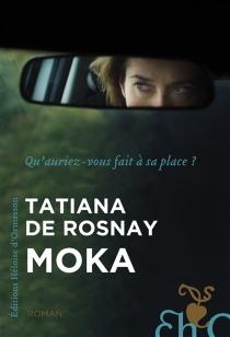 Moka - Tatiana deRosnay