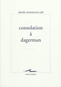 Consolation à Dagerman - ClaudeMontserrat-Cals