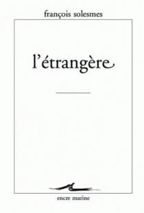 L'étrangère - FrançoisSolesmes