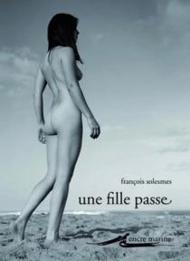 Une fille passe| Nudités - FrançoisSolesmes