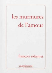Les murmures de l'amour - FrançoisSolesmes