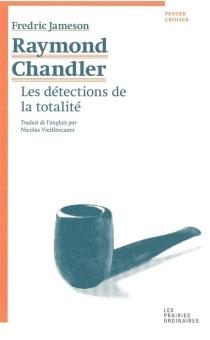Raymond Chandler : les détections de la tonalité - FredricJameson