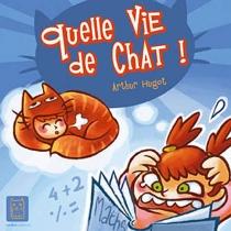 Quelle vie de chat ! - ArthurHugot