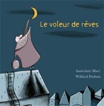Le voleur de rêves - Anne ClaireMacé