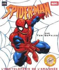 Spiderman : l'encyclopédie de l'araignée - Tom DeFalco