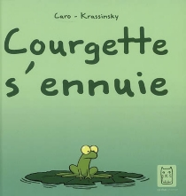 Courgette s'ennuie - Krassinsky
