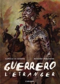 Guerrero - CamilleLe Gendre