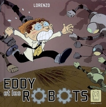 Eddy et les robots - Lorenzo