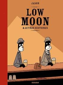 Low moon : et autres histoires - Jason