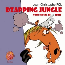 Dzapping jungle - Jean-Christophe Pol