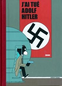 J'ai tué Adolf Hitler : 10 ans - Jason
