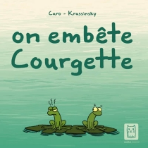 On embête Courgette - Krassinsky