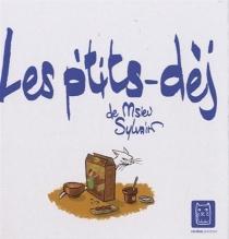 Les p'tits-déj - Msieu Sylvain