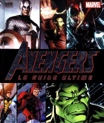 Avengers : le guide ultime -