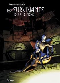 Les survivants du silence - Jean-MichelPonzio