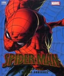 Spider-Man : tout l'univers de l'homme-araignée - Marvel enterprises