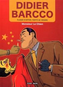 Didier Barcco : plaisir d'offrir, fierté de vendre - Monsieur le Chien