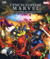 L'encyclopédie Marvel : l'encyclopédie des personnages de l'univers Marvel - Marvel enterprises