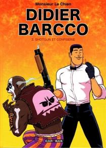 Didier Barcco - Monsieur le Chien