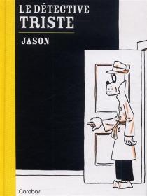 Le détective triste - Jason