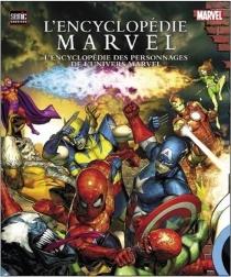 L'encyclopédie Marvel : l'encyclopédie des personnages de l'univers Marvel - Marvel enterprises