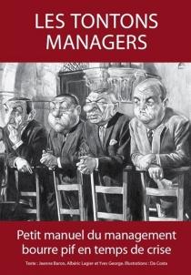 Les tontons managers : petit manuel du management bourre pif en temps de crise - JeanneBaron